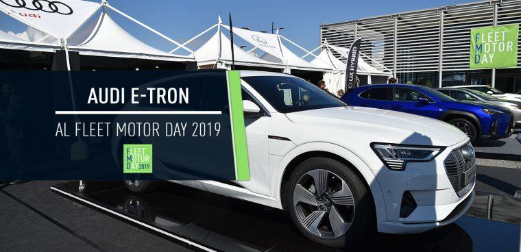 La nuova Audi e-tron in anteprima al Fleet Motor Day 2019